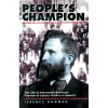 Peoples Champion: The Life Of Alexander Bowman, Pioneer Of Labour Politics In Ireland