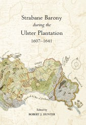The Strabane Barony during the Ulster Plantation, 1607-41 (eBook)
