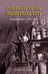 Portrait of an Industrial City: 'Clanging Belfast' 1750-1914