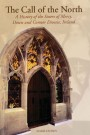 The Call of the North: A History of the Sisters of Mercy, Down and Connor Diocese, Ireland (eBook)