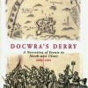 Docwras Derry: A Narration of Events in North-West Ulster, 1600-1604 (eBook)