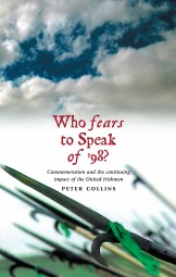Who Fears to Speak of 98: Commemoration and the continuing impact of the United Irishmen (Ebook)
