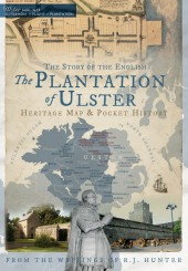 The Plantation of Ulster: The Story of the English