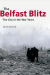 The Belfast Blitz: The City in the War Years eBook
