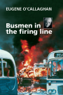 Busmen in the firing line: Eugene O'Callaghan