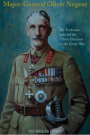 Major-General Oliver Nugent: The Irishman who led the Ulster Division in the Great War