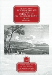 Ordnance Survey Memoirs of Ireland, Vol 11: County Londonderry III, 1831-35