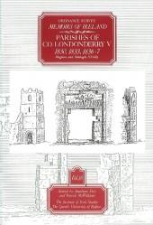Ordnance Survey Memoirs of Ireland, Vol 18: County Londonderry V, 1830, 1833, 1836-37