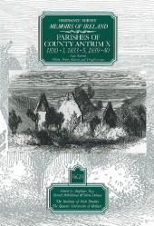 Ordnance Survey Memoirs of Ireland, Vol 26: County Antrim X, 1830-31, 1833-35, 1839-40