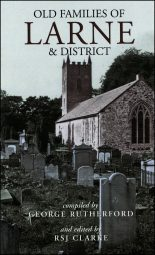 Old Families of Larne and District (Gravestone Inscriptions, Co. Antrim Vol. 4) (eBook)