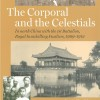 The Corporal and the Celestials: In North China with the Royal Inniskilling Fusiliers, 1909-1912 (eBook)