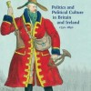 Politics and Political Culture in Britain and Ireland, 1750-1850: Essays in Tribute to Peter Jupp (eBook)