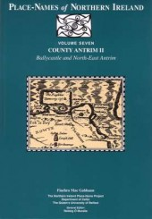 Place-Names of Northern Ireland, Vol. 7: County Antrim II, Ballycastle and North-East Antrim