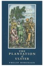 The Plantation of Ulster: British Settlement in an Irish Landscape, 1600-1670