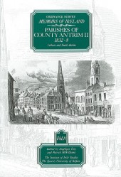 Ordnance Survey Memoirs of Ireland, Vol 8: Co. Antrim II, 1832-8, 1838-9
