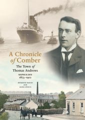 A Chronicle of Comber 1873-1912: The Town of Thomas Andrews, Shipbuilder (eBook)