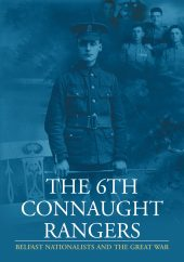 The 6th Connaught Rangers: Belfast Nationalists and the Great War (eBook)