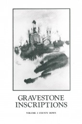 Gravestone Inscriptions: County Down, Vol. 2