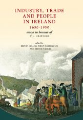 Industry, Trade and People in Ireland, 1650-1950: Essays in honour of W.H. Crawford (eBook)