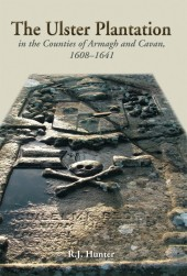 The Ulster Plantation in the Counties of Armagh and Cavan 1608-41 (eBook)