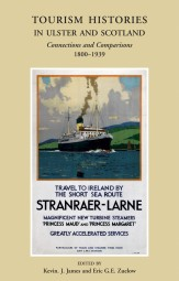 Tourism Histories in Ulster and Scotland: Connections and Comparisons 1800–1939 (eBook)