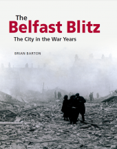 The Belfast Blitz: The City in the War Years (eBook)