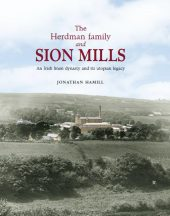 The Herdman family and Sion Mills: An Irish linen dynasty and its utopian legacy