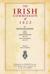 The Irish Commission of 1622 – an investigation of the Irish Administration 1615-22 and its consequences 1623-24
