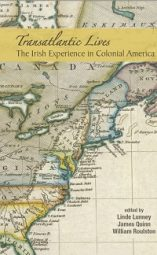 Transatlantic Lives: The Irish Experience in Colonial America