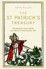 St Patrick's Treasury – Celebrating the Myths, Legends & Traditions of Ireland's Patron Saint