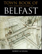 Town Book of the Corporation of Belfast