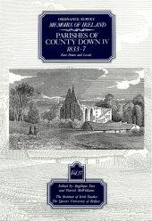 Ordnance Survey Memoirs of Ireland Vol 17: County Down IV, 1833–7