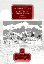 Ordnance Survey Memoirs of Ireland Vol 9: County Londonderry II, 1833–5