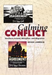 Calming Conflict: Northern Ireland, Metaphor, and Migration