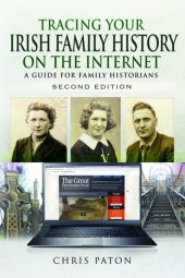 Tracing Your Irish Family History on the Internet (Second Edition)
