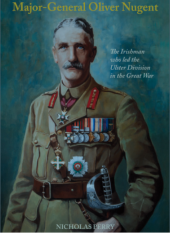 Major-General Oliver Nugent: The Irishman who led the Ulster Division in the Great War (eBook)