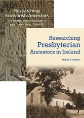Researching Scots-Irish Ancestors AND Researching Presbyterian Ancestors in Ireland BUNDLE
