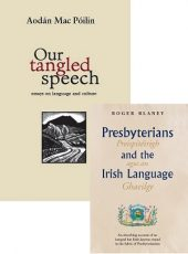 Bundle – Our Tangled Speech AND Presbyterians and the Irish Language (2020)