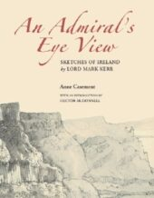 An Admiral's Eye View: Sketches of Ireland by Lord Mark Kerr