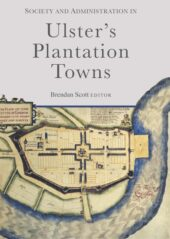 Society and administration in Ulster's plantation towns