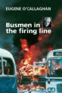 Busmen in the firing line: Eugene O'Callaghan (eBook)
