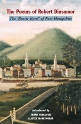 The Poems of Robert Dinsmoor: The 'Rustic Bard' of New Hampshire