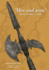 Men and Arms: The Ulster Settlers, c. 1630 (Read while you wait)