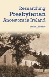Researching Presbyterian Ancestors in Ireland (Read while you wait)