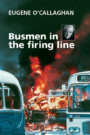 Busmen in the firing line: Eugene O'Callaghan (Read while you wait)