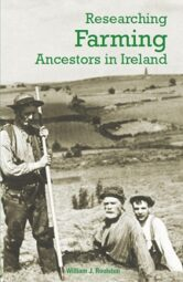 Researching Farming Ancestors in Ireland (Read while you wait)