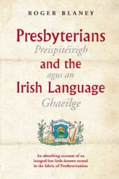 Presbyterians and the Irish Language (Read while you wait)