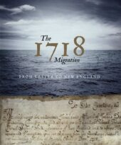 The 1718 Migration: From Ulster to New England