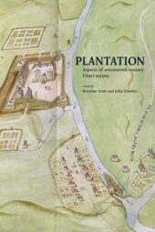 Plantation – Aspects of seventeenth-century Ulster society (Read while you wait)